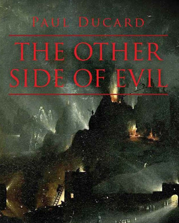 The Other Side of Evil: The Truth about the Fall of Lucifer and the Tyranny of Heaven