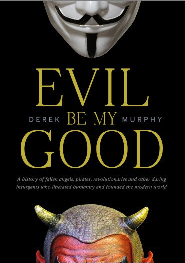 Evil be my Good